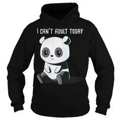 Cool I CANT ADULT TODAY PANDA Bear Animal Dad Mom Lady Man Woman Men Women Girl Boy Shirts & Tees