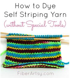 Step by step instructions for How to Dye Self Striping Yarn without special, expensive tools. A yarn dyeing tutorial from FiberArtsy.com