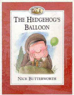 Hedgehog s Balloon by Nick Butterworth - Percy The Park Keeper - S/Hand Percy The Park Keeper, Hedgehog Book, Butterworth, Love Balloon, Children's Book Illustration, Book Illustrations, Children's Picture Books, Every Day Book, Ballon