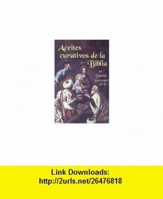 Aceites curativos de la Biblia (Spanish Edition) (9781932747102) David Stewart , ISBN-10: 1932747109  , ISBN-13: 978-1932747102 ,  , tutorials , pdf , ebook , torrent , downloads , rapidshare , filesonic , hotfile , megaupload , fileserve