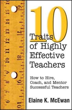 Buy Ten Traits of Highly Effective Teachers: How to Hire, Coach, and Mentor Successful Teachers by Elaine K. McEwan-Adkins and Read this Book on Kobo's Free Apps. Discover Kobo's Vast Collection of Ebooks and Audiobooks Today - Over 4 Million Titles! Teacher Organization, Teacher Tools, Teacher Hacks, Teacher Resources, Teaching Strategies, Teaching Tips, Writing Strategies, School Leadership, Instructional Coaching