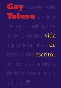 Vida de Escritor - Gay Talese