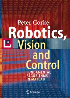 Bestseller Books Online Robotics, Vision and Control: Fundamental Algorithms in MATLAB (Springer Tracts in Advanced Robotics) Peter Corke $60.04  - http://www.ebooknetworking.net/books_detail-3642201431.html