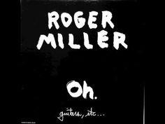 Roger Miller (2) - Oh.