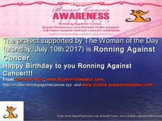 Happy Birthday to the project Ronning Against Cancer (Monday, July 10th 2017)! From  Super Professeur, Ronald Tintin - SuperProfesseur.com : spécialiste du soutien scolaire, du coaching,cours en ligne et de la formation professionnelle