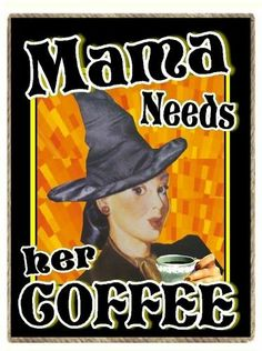 Coffee gifts-Refrigerator Magnet Retro-Mama needs her coffee-witch hat-halloween
