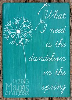 """Dandelion In The Spring """"What I Need Is The Dandelion in the Spring"""" ~Katniss Everdeen, The Hunger Games, by MamsCrafted on Etsy"""
