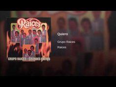 """""""Quiero""""  - GRUPO RAICES"""
