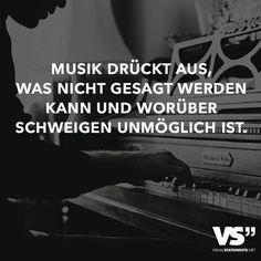 Musik drückt aus, was nicht gesagt werden kann und worüber schweigen unmöglich ist.