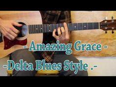 Amazing Grace - Delta Blues - Guitar Lesson - Beginner - YouTube