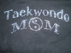 Rhinestone Taekwondo Mom Shirt by BellaInnovations on Etsy, $25.00