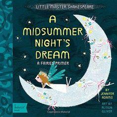 A Midsummer Nights Dream A BabyLit Fairies Primer BabyLit Books