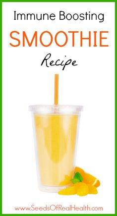 Immune Boosting Smoothie Recipe  - Perfect for cold and flu, too! SeedsofRealHealth.com