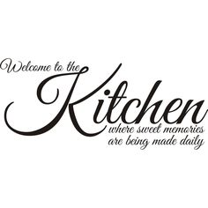 Design on Style 'Welcome to the Kitchen Where Sweet Memories Are Being Made' Vinyl Art Quote