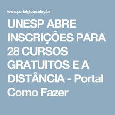 UNESP ABRE INSCRIÇÕES PARA 28 CURSOS GRATUITOS E A DISTÂNCIA - Portal Como Fazer