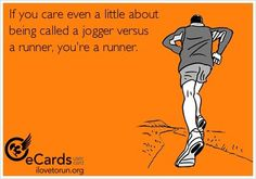 If you care even a little about being called a jogger versus a runner, you're a runner.