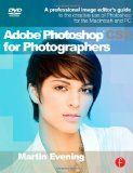 Adobe Photoshop CS5 for Photographers: A professional image editor's guide to the creative use of Photoshop for the Macintosh and PC [Paperb...