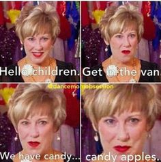 She is snatchin all your people so you better hide yo kids hide yo wife hide yo kids hide yo wife! Cathy, you so creepy Dance Moms Moments, Dance Moms Quotes, Dance Moms Funny, Dance Moms Facts, Dance Moms Dancers, Dance Mums, Dance Moms Girls, Dance Sayings, Mom Jokes