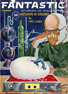 """This guy kinda looks like Walter White from Breaking Bad, right? Fantastic Stories, November Cover illustrates """"Hatchery of Dreams"""" by Fritz Lieber. Science Fiction Kunst, Science Fiction Magazines, Cover Art, Cover Pages, Pulp Magazine, Magazine Art, Magazine Covers, Pulp Fiction, Breaking Bad"""