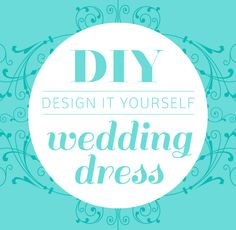 DIY Wedding Dress | Design It Yourself -- Need to Know things about dress terms..train, waist, etc.