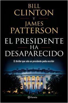 El presidente ha desaparecido | Planeta de Libros