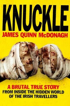 Knuckle by James Quinn McDonagh. $7.28. 320 pages. Publisher: Collins (February 16, 2012). Author: James Quinn McDonagh