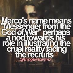 """Anime: AOT """"Il nome di Marco significa """"messaggero dal dio della guerra"""" forse un cenno al suo ruolo nell'illustrare la crudele realtà che affrontano i reclutati"""""""