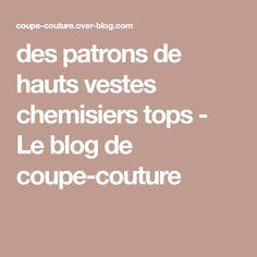 des patrons de hauts vestes chemisiers tops - Le blog de coupe-couture