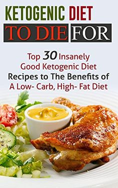 Ketogenic Diet To Die For: Top 30 Insanely Good Ketogenic Diet Recipes to The Benefits of A Low- Carb, High- Fat Diet by Jeanne K. Johnson http://www.amazon.com/dp/B010R0YQES/ref=cm_sw_r_pi_dp_AQEWvb0KP0T12