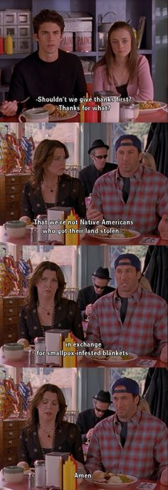 """""""Shouldn't we give thanks first?"""" ~ Gilmore Girls Quotes ~ Season 3, Episode 9: A Deep Fried Korean Thanksgiving (2002) #amusementphile"""