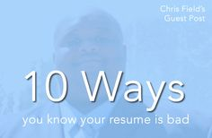 10 Ways You Know Your Resume is Bad — CareerCloud