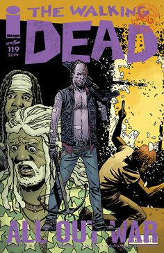 """The Walking Dead #119 """"ALL OUT WAR,"""" PART 5 The war comes home"""