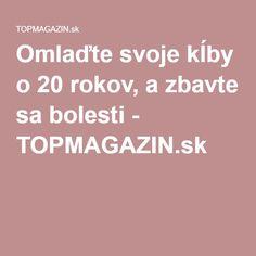 Omlaďte svoje kĺby o 20 rokov, a zbavte sa bolesti - TOPMAGAZIN.sk