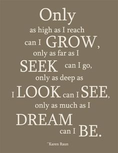 Free Printable - Only as High as I Reach Can I Grow - Snippets of Design.