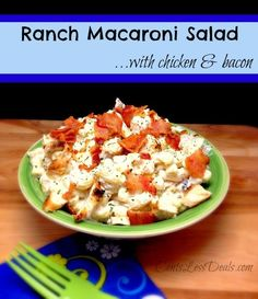 Ranch Macaroni Salad with Bacon and Chicken - CentsLess Meals Chicken Macaroni Salad, Baked Macaroni Cheese, Chicken Bacon, Baked Cheese, Bacon Recipes, Salad Recipes, Chicken Recipes, Cooking Recipes, Side Dish Recipes