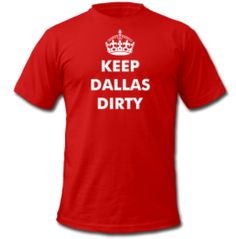 Dallitude.spreadshirt.com dallas Dallasite Dallitude dirty keep calm