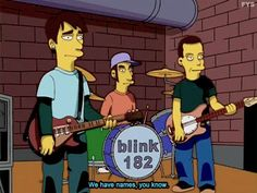 Blink 182 on the Simpsons Blink 182 Tattoo, Los Simsons, The Simpsons Show, Tom Delonge, Travis Barker, Make Her Smile, Dope Music, Music Images, Music Tattoos