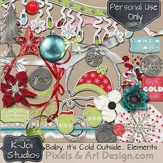 Baby Its Cold Outside Elements       Baby It's Cold Outside is a kit that's perfect for any Christmas photos, Baby's first Christmas or snow photos!       This kit includes 1 ribbon frame, 1 sticker style page border, 4 word art stickers, 2 candy canes, 5 flowers, 5 bows/ribbons, 1 word art charm, 2 glitter splatters, 1 mitten sticker, 2 Christmas ornaments, 1 button, 1 safety pin, 1 snowflake charm, 1 metal Christmas tree, & 1 lace piece.      ~~~~~      Element may be shown ..