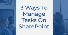 [On-demand webinar] 3 Ways to Manage Project Tasks with SharePoint