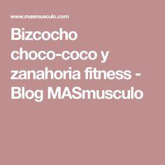 Bizcocho choco-coco y zanahoria fitness - Blog MASmusculo