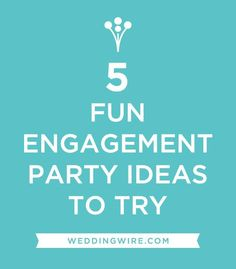 Fun #EngagementParty Ideas!