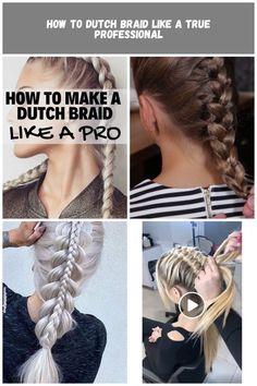 Learn the steps to make a dutch braid like a pro braids Tutorial How To Dutch Braid Like A True Professional
