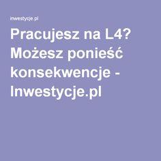 Pracujesz na L4? Możesz ponieść konsekwencje - Inwestycje.pl