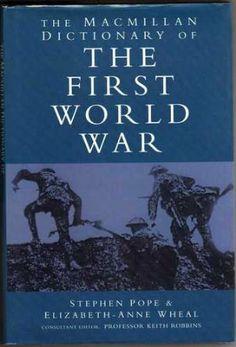Pope, Stephen. The Macmillan dictionary of the First World War. Producció London [etc.] : Macmillan, 1995 Topogràfic: Ref. 940.3/.4(038) Pop
