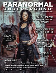 "Check out Paranormal Underground magazine's latest issue at paranormalunderground.net!  In this issue of Paranormal Underground magazine, we spotlight what it's like to be a ""Z Nation"" extra, as well as paranormal fiction author Eve Langlais. In our Case Files of the Unknown, we feature 10 of the most haunted places in New England, confessions of a paranormal UFO time traveler, and the gloomy ghosts of the Witch's Castle. And more! paranormalunderground.net"