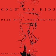 Cold War Kids – Dear Miss Lonelyhearts on vinyl is a must. Such an incredible album.