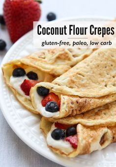Learn how to make Coconut Flour Crepes that are gluten-free, paleo and low carb. Add your favorite fillings like whipped (coconut) cream and berries for a wholesome treat.