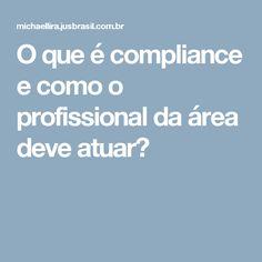 O que é compliance e como o profissional da área deve atuar?