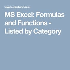 MS Excel: Formulas and Functions - Listed by Category
