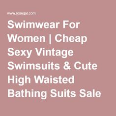 Swimwear For Women | Cheap Sexy Vintage Swimsuits & Cute High Waisted Bathing Suits Sale Online Free Shipping - RoseGal.com